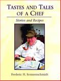 Tastes and Tales of a Chef : Stories and Recipes, Sonnenschmidt, Frederic H., 0131122258