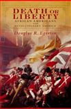 Death or Liberty : African Americans and Revolutionary America, Egerton, Douglas R., 0199782253