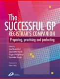 The Successful GP Companion : Preparing, Practising and Perfecting, Rosenthal, Joe, 0443072256