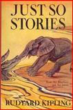 Just So Stories, Rudyard Kipling, 149040225X
