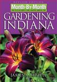 Gardening in Indiana, James A. Fizzell, 1591862256