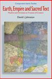 Earth, Empire, and Sacred Text : Muslims and Christians As Trustees of Creation, Johnston, David L., 1845532252