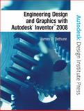 Engineering Design and Graphics with Autodesk Inventor 2008, Bethune, James D. and Autodesk, Inc. Staff, 0131592254