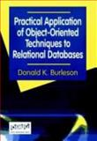 Practical Application of Object-Oriented Techniques to Relational Databases, Burleson, Donald Keith, 0471612251