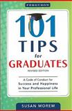 101 Tips for Graduates : A Code of Conduct for Success and Happiness in Your Professional Life, Morem, Susan, 0816082251