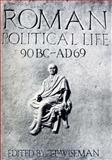 Roman Political Life, 90 BC - AD 69 9780859892254