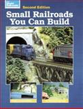 Small Railroads You Can Build, Model Railroader Magazine Staff, 0890242259
