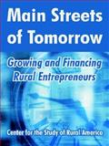 Main Streets of Tomorrow, Center for the Study of Rural America, 0894992252