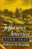Jefferson's America, 1760-1815, Risjord, Norman K., 0945612257