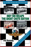 Indy 500 Recaps the Short Chute Edition, Pat Kennedy, 1481722255