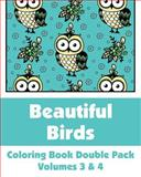 Beautiful Birds Coloring Book Double Pack (Volumes 3 And 4), Various, 149544225X