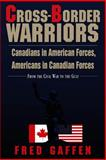 Cross-Border Warriors, Fred Gaffen, 1550022253