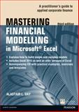 Mastering Financial Modelling in Microsoft Excel : A Practitioner's Guide to Applied Corporate Finance, Day, Alastair, 0273772252