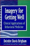 Imagery for Getting Well : Clinical Applications of Behavioral Medicine, Brigham, Deidre Davis, 0393702251