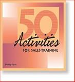 Fifty Activities for Sales Training 9780874252255