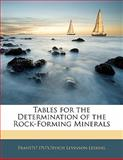 Tables for the Determination of the Rock-Forming Minerals, Frants Iul Levinson-Lessing, 1141142252