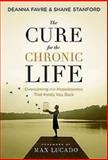 The Cure for the Chronic Life, Shane Stanford and Deanna Favre, 1426742258