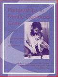 Partnerships in Family-Centered Care : A Guide to Collaborative Early Intervention, Rosin, Peggy, 1557662258
