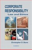 Corporate Responsibility : Law and Ethics, Stone, Christopher D., 1587982250