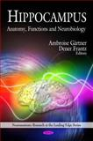 Hippocampus: Anatomy, Functions and Neurobiology, , 1608762254