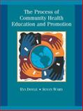 The Process of Community Health Education and Promotion with PowerWeb, Doyle, Eva and Ward, Susan E., 0072552255
