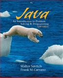 Java : Introduction to Problem Solving and Programming, Savitch, Walter and Carrano, Frank M., 0136072259