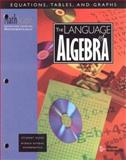 The Language of Algebra : Equations, Tables, and Graphs, , 0762202254