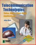 Telecommunications Technologies : Voice, Data and Fiber Optic Applications, Ross, John, 0790612259