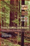 Trees, Truffles, and Beasts : How Forests Function, Maser, Chris, 0813542251