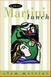 A Three Martini Lunch, Clem Martini, 0889952256