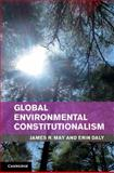 Global Environmental Constitutionalism, May, James R. and Daly, Erin, 1107022258