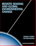Remote Sensing and Global Environmental Change, Purkis, Sam J. and Klemas, Victor V., 1405182253