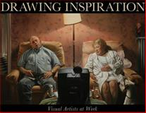 The Drawing Inspiration : Visual Artists at Work, Fleishman, Michael, 1418052256