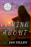 Coming About, Jan Tilley, 1463742258