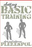 Dating Basic Training, Chris Plekenpol and Adrienne Plekenpol, 1466402253