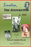 Sinatra, the Jeeperettes and Me, Susan Balik, 1499792255