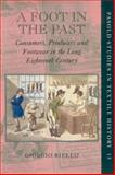 A Foot in the Past : Consumers, Producers and Footwear in the Long Eighteenth Century, Riello, Giorgio, 0199292256