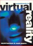 Experiments in Virtual Reality, David Harrison and Mark Jacques, 0750622253