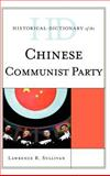 Historical Dictionary Of the Chinese Communist Party, Lawrence R. Sullivan, 0810872250