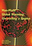 Man-Made Global Warming : Unravelling a Dogma, Labohm, Hans and Rozendaal, Simon, 0906522250