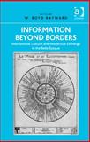 Information Beyond Borders : International Cultural and Intellectual Exchange in the Belle Epoque, Rayward, W. Boyd, 140944225X