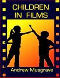 Children in Films, Andrew Musgrave, 1481862251