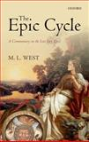 The Epic Cycle : A Commentary on the Lost Troy Epics, West, M. L., 0199662258