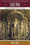 Early India : From the Origins to AD 1300, Thapar, Romila, 0520242254