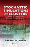 Stochastic Simulations of Clusters : Quantum Methods in Flat and Curved Spaces, Curotto, Emanuele, 1420082256