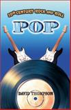20th Century Rock and Roll-Pop, Dave Thompson, 1896522254
