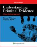 Understanding Criminal Evidence : A Case Method Approach, Newton, Samuel P. and Welch, Teresa L., 1454802251