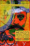 Mexico's Revolution Then and Now, James D. Cockcroft, 1583672257