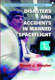 Disasters and Accidents in Manned Spaceflight, Shayler, David J., 1852332255