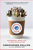 Constitution Café, Christopher Phillips, 0393342263